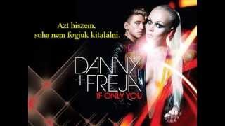 Danny Saucedo feat Freja: If Only You (magyar dalszöveggel)