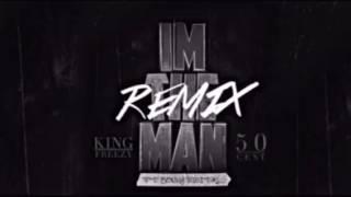 I'm The Man (remix)-50 Cent ft. King Freezy, & Sonny Digital