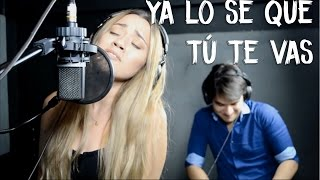 Ya lo sé que tú te vas - Juan Gabriel (Carolina Ross cover)