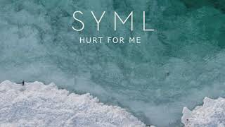 """SYML - """"Hurt For Me"""" [Official Audio]"""