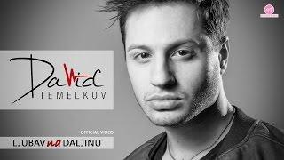 David Temelkov - Ljubav na daljinu (OFFICIAL VIDEO)