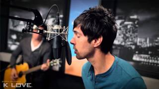 "K-LOVE - Cloverton ""Take Me Into The Beautiful"" LIVE"
