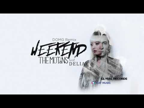 The Motans feat. Delia - Weekend | DOMG Remix