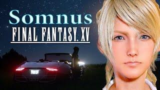 Final Fantasy XV || Official OST Music || Somnus || Yoko Shimomura || GMV/AMV