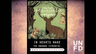 In Hearts Wake - THE UNKNOWN (Strength) Feat. Chad Ruhlig of Legend/ex-FTFD