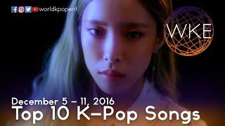 Top 10 K-Pop Songs (December 5 - 11, 2016)