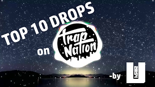 TOP 10 BEAT DROPS (on TrapNation)