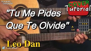 Tu me pides que te olvide - Leo Dan Cover/Tutorial Guitarra
