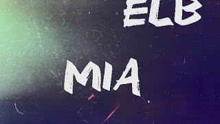 Mia/ ELB (solo audio)