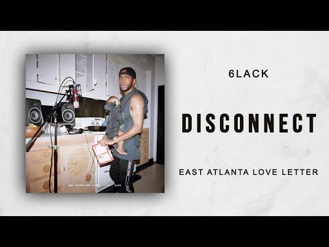 Disconnect de 6lack Letra y Video