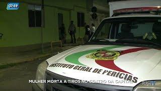 Mulher é morta a tiros no centro da Capital