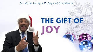 """Willie Jolley's 12 Days of Christmas: Day #5- """"The Gift of Joy"""""""