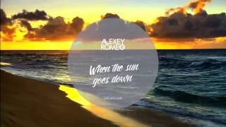 Alexey Romeo - When the sun goes down