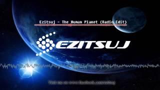 Ezitsuj - The Human Planet (Radio Edit)