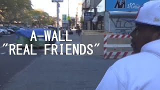 """A-WALL - """"Real Friends"""" Freestyle (Music Video)"""