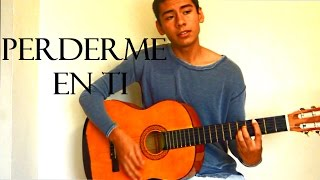 Perderme en ti - Lola Club (cover) Germán García HD