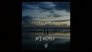 Martin Garrix & Trope Sivan - There For You //ATJ Remix