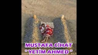 Mustafa Cihat - Yetim Ahmed