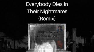 RIP XXXTentacion Everybody Dies In Their Nightmares (Remix)