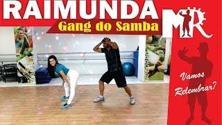 Raimunda - Gang do Samba (Coreografia OFICIAL com adaptações MR)