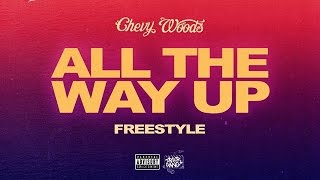 Chevy Woods - All The Way Up (Freestyle)