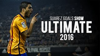 Luis Suarez ● Ultimate ● Goals Show ● 2016 HD