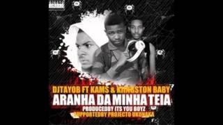 DJ Tayob - Aranha da Minha Teia (feat. Kams & Kiingston Baby) ( 2o16 )