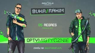 Buka & Rahim - 05 Regres (OPTYMISTYCZNIE) prod. Kris