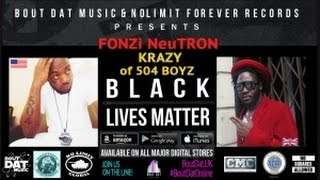 FONZi NeuTRON - BLM ft. Krazy 504 Boy | #HotNewMusic