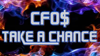 CFO$ - Take A Chance