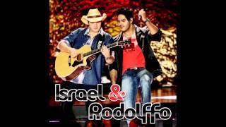 Israel e Rodolffo - Não Me Leve a Mal (Lançamento 2014)