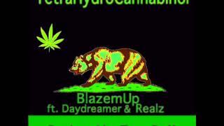 TetraHydroCannabinol - BlazemUp ft. Daydreamer & Realz (Produced by Tone Deff)