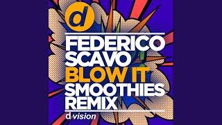 Blow It (Smoothies Remix)