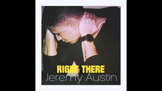 Jeremy Austin - Right There
