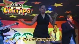 Grupo Chiripa - No Me Arrepiento (Videoclip Oficial)
