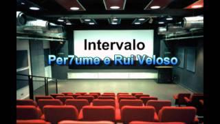 Per7ume e Rui Veloso - Intervalo (com letra)