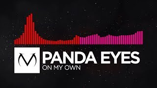 [DnB/Drumstep] - Panda Eyes - On My Own [Free Download]
