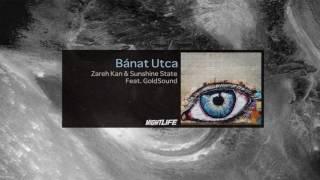 ZAREH KAN & SUNSHINE STATE feat. GOLDSOUND -  BÁNAT UTCA