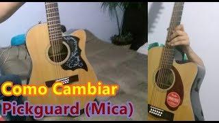 Como Cambiar Mica/Pickguard A La Guitarra (Tutorial)