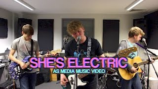SHE'S ELECTRIC - Oasis (Media Studies A2 Music Video)
