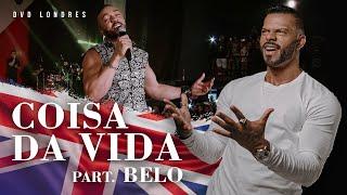 Coisas da Vida part. Belo | DVD Londres Ao Vivo | Chininha & Príncipe