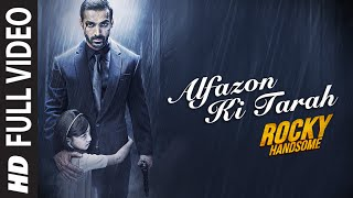 Alfazon Ki Tarah Full Video Song | ROCKY HANDSOME | John Abraham, Shruti Haasan | Ankit Tiwari