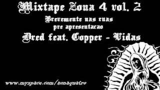 Dred Feat. Copper - Vidas (pre apresentaçao da mixtape zona 4 vol. 2)