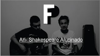 Ari- Shakespeare Alucinado (Cover)