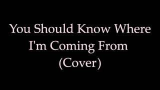 You Should Know Where I'm Coming From - Banks (Cover)