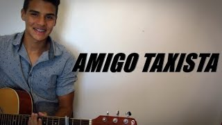 Amigo taxista - Zé Neto e Cristiano - Cover Leonardo Torres