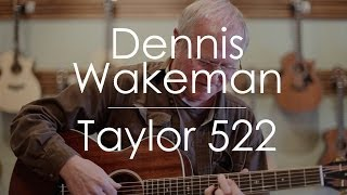 Dennis Wakeman plays a Taylor 522