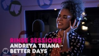 Andreya Triana - Better Days — Rinse Sessions