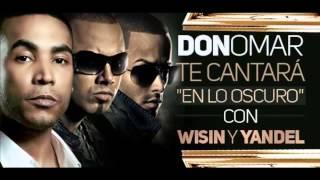 Wisin Ft  Yandel y Don Omar  - En Lo Oscuro