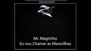 Mc Magrinho - Eu vou Chamar as Maravilhas { Dj Diogo de Niteroi }